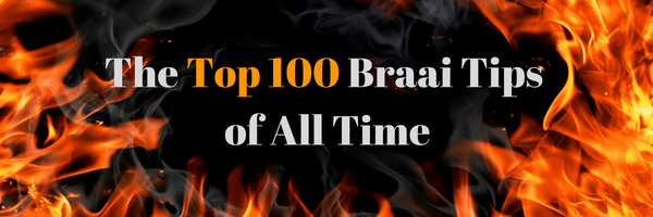 Top 100 Braai Tips